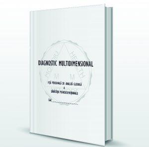 """Volumul """"DIAGNOSTIC MULTIDIMENSIONAL – FIŞĂ PERSONALĂ DE ANALIZĂ GLOBALĂ A SĂNĂTĂŢII PSIHOEMOŢIONALE"""" – PSIHOLOG SUCEAVA, BRAȘOV, FĂLTICENI"""