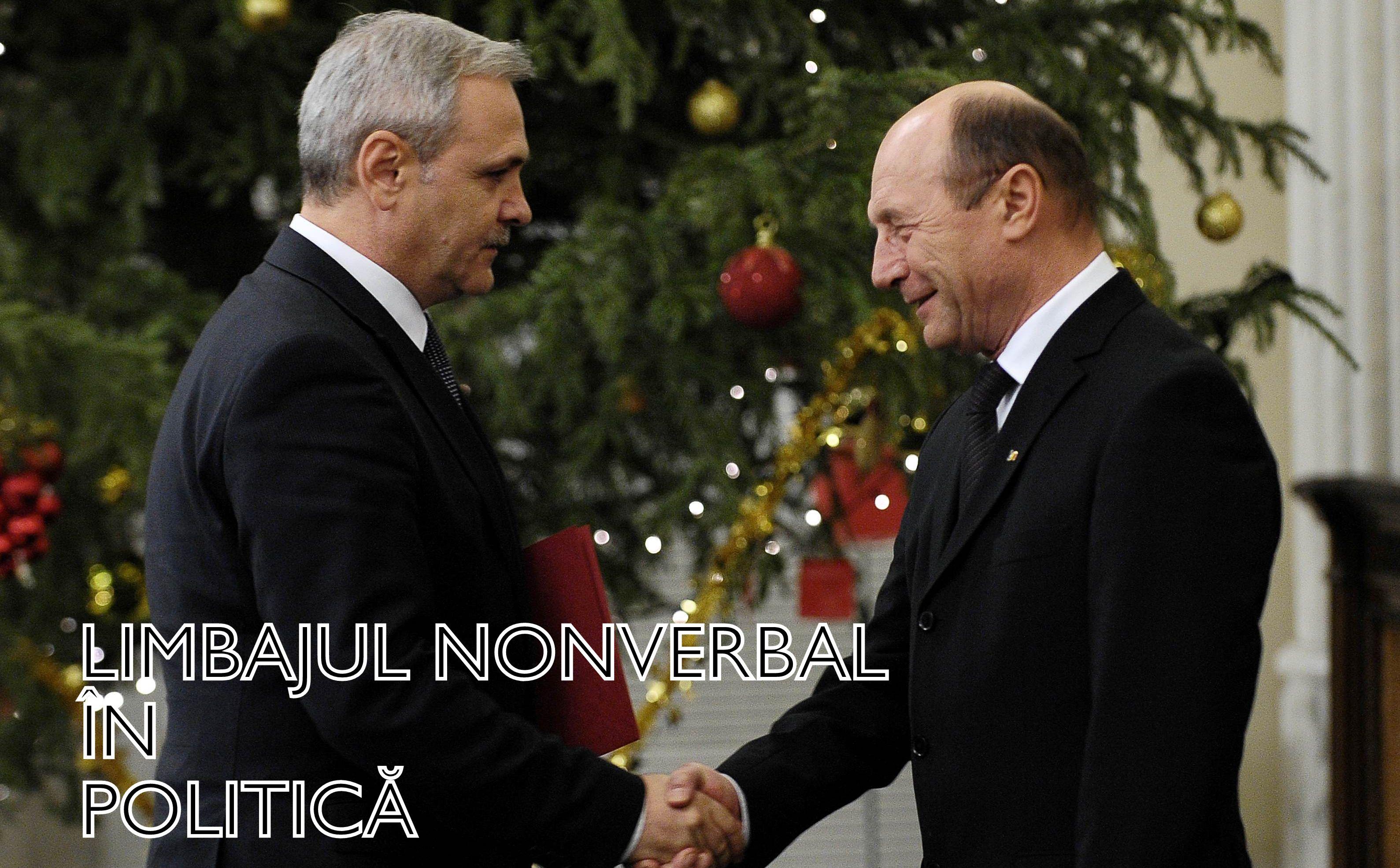 LIMBAJUL NONVERBAL LA TRAIAN BĂSESCU ŞI LIVIU DRAGNEA