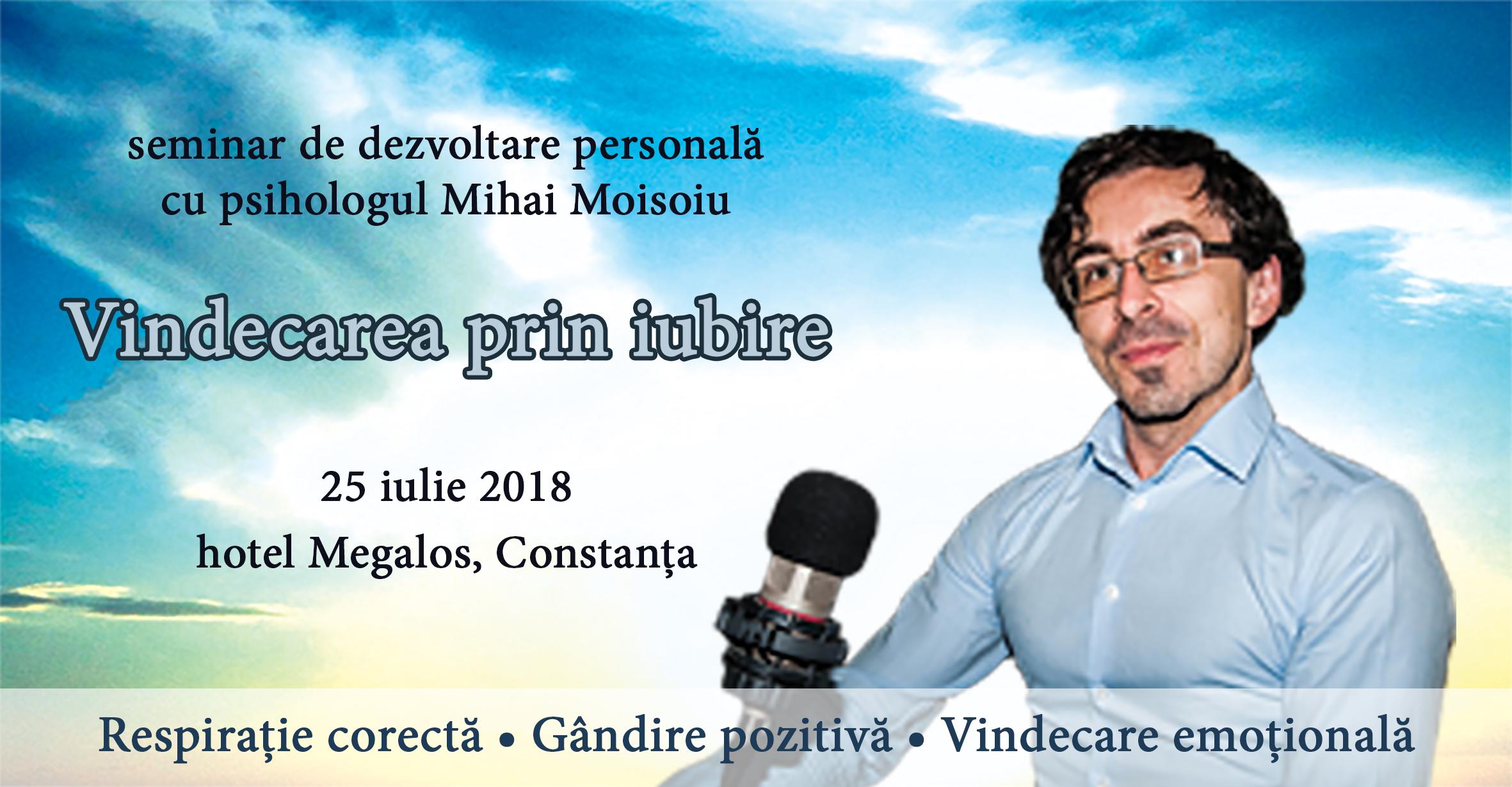 """Seminar de dezvoltare personală """"Vindecarea prin iubire"""", 25 iulie, Constanța"""